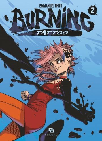 Burning Tattoo - Tome 2 - Tome 2 | Emmanuel Nhieu