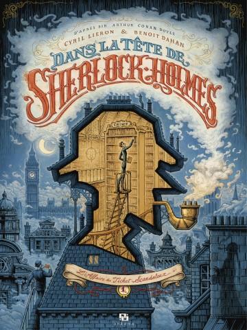 Dans la tête de Sherlock Holmes T1 : L'affaire du ticket scandaleux - Tome 1 | Cyril Lieron