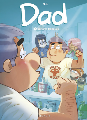 Dad - tome 7 - La force tranquille - Tome 7 | Nob