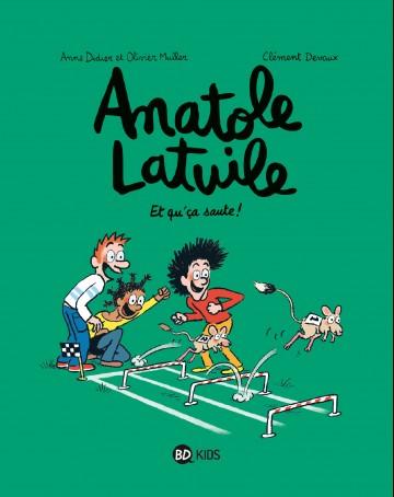 Anatole Latuile, Tome 13 : Et qu'ça saute ! - Tome 13 | Anne Didier