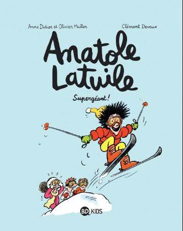 Anatole Latuile, Tome 14 : Supergéant ! - Tome 14 | Clément Devaux