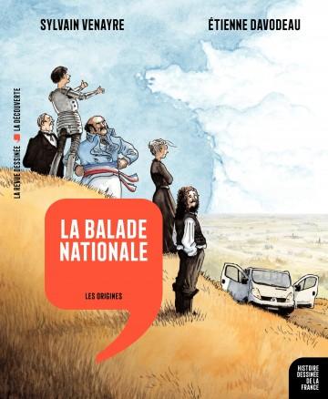 La Balade Nationale - Tome 1 | Sylvain Venayre