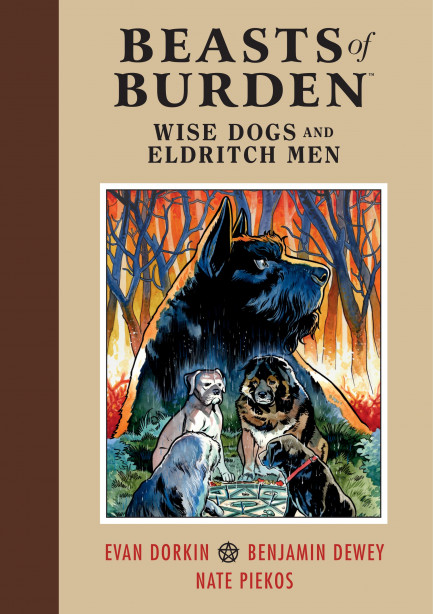 Beasts of Burden Beasts of Burden: Wise Dogs and Eldritch Men