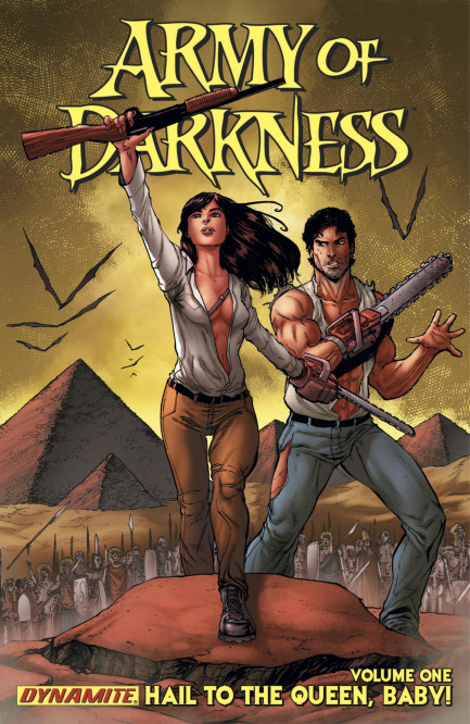 Army of Darkness Army of Darkness Vol. 1 Hail To The Queen, Baby!
