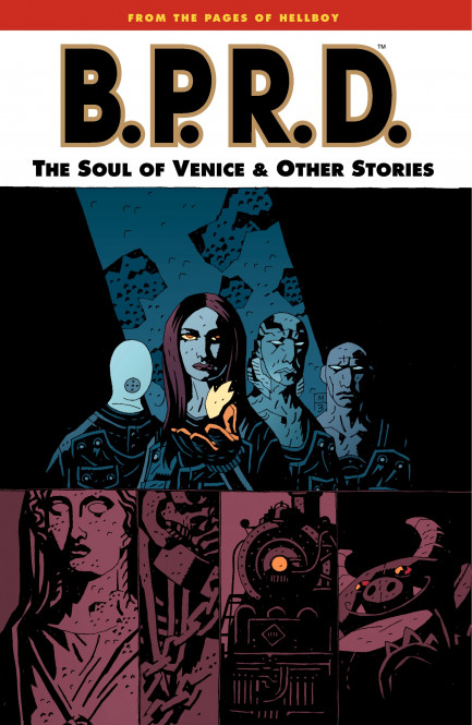 B.P.R.D. The Soul of Venice and Other Stories