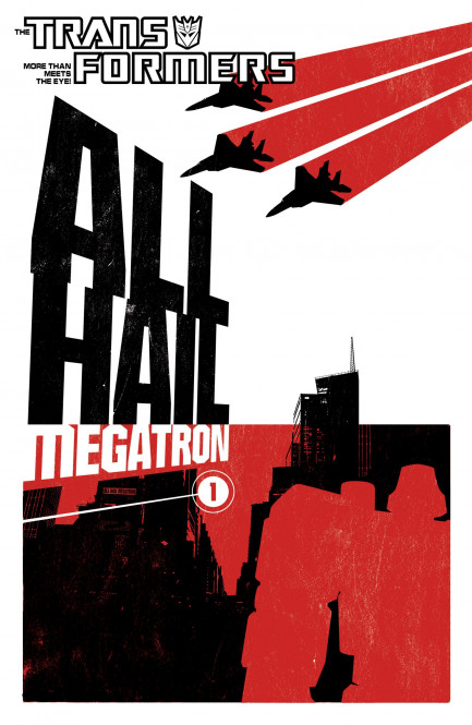 Transformers: All Hail Megatron Transformers - All Hail Megatron Vol. 1