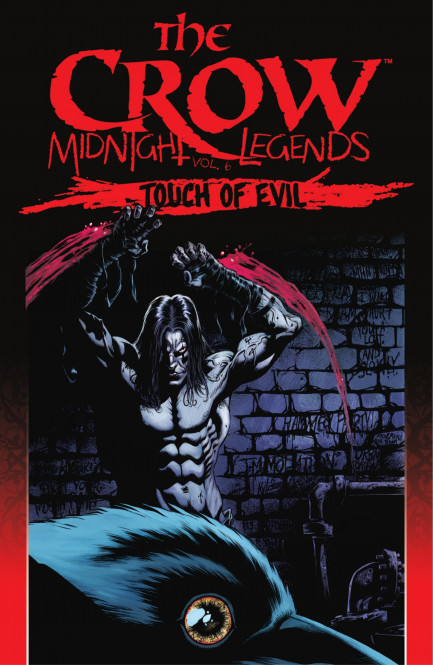 The Crow: Midnight Legends The Crow: Midnight Legends, Vol. 6: Touch Of Evil