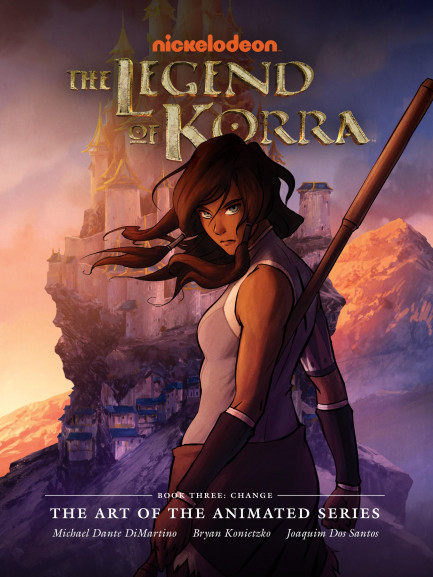 The Legend of Korra: The Art of the Animated Series Book The Legend of Korra: The Art of the Animated Series Book Three - Change
