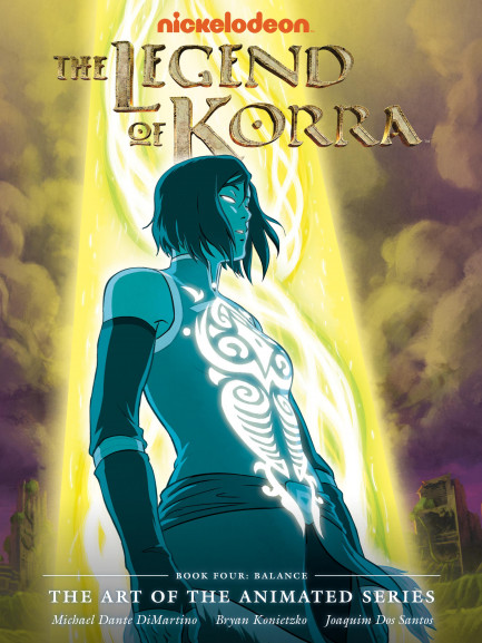 The Legend of Korra: The Art of the Animated Series Book The Legend of Korra: The Art of the Animated Series Book Four - Balance