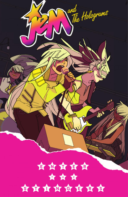 Jem and the Holograms Jem and the Holograms, Vol. 4 Enter The Stingers
