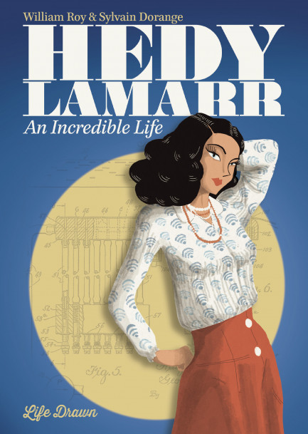 Hedy Lamarr: An Incredible Life Hedy Lamarr: An Incredible Life