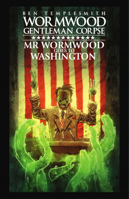 Wormwood, Gentleman Corpse Wormwood, Gentleman Corpse: Mr. Wormwood Goes to Washington