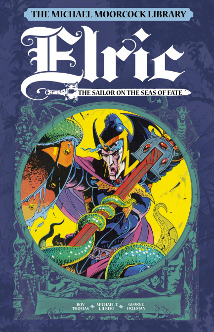Elric The Michael Moorcock Library - Elric Volume 2 - The Sailor on the Seas of Fate