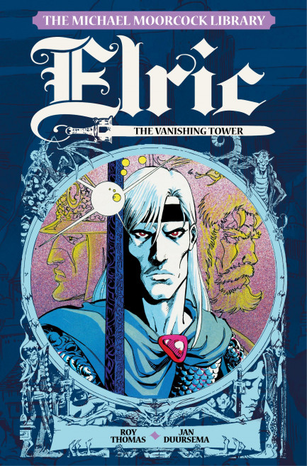 Elric The Michael Moorcock Library - Elric Volume 5 - The Vanishing Tower