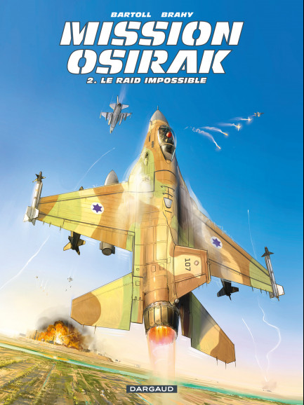 Mission Osirak Le Raid impossible