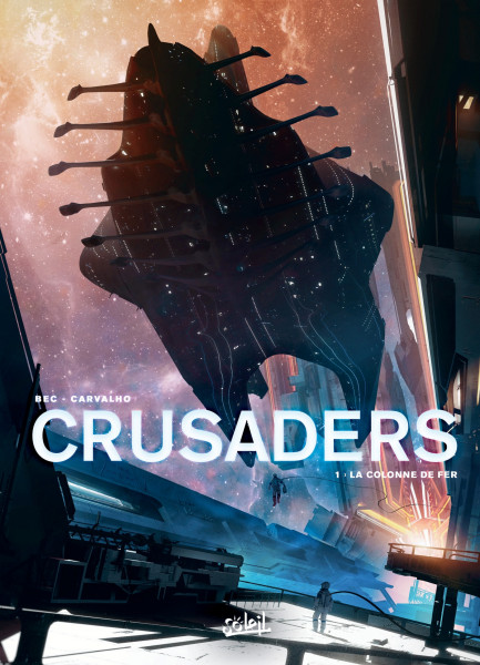 Crusaders Crusaders T01 : La Colonne de fer