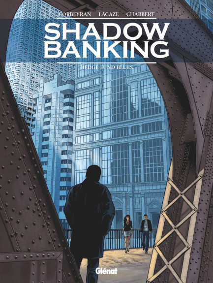 Shadow banking Shadow Banking - Tome 04 : Hedge Fund Blues
