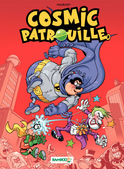 Cosmic Patrouille tome 2