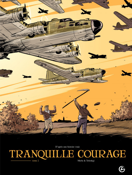 Tranquille courage tome 2