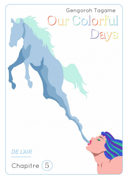 Our colorful Days Our colorful Days - chapitre 5