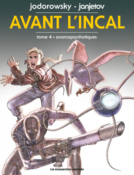 Avant l'Incal Anarcopsychotiques