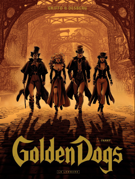 Golden Dogs Golden Dogs - tome 1 - Fanny