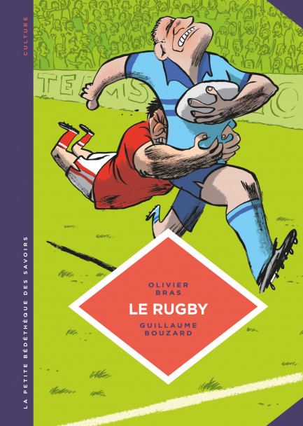 The little comic book collection of knowledge Le rugby. Des origines au jeu moderne.