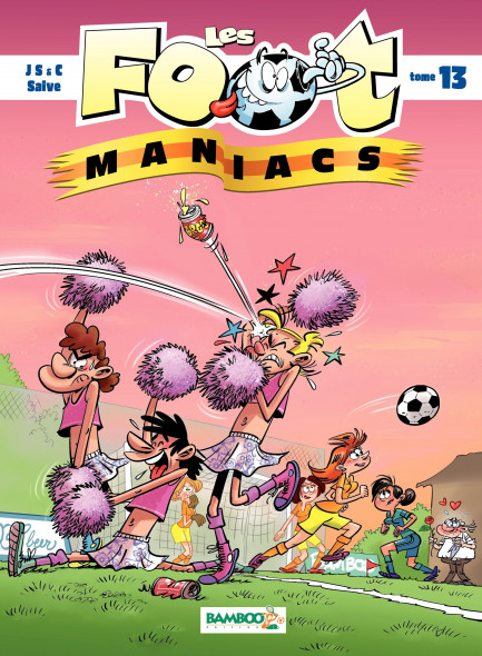Les Footmaniacs tome 13