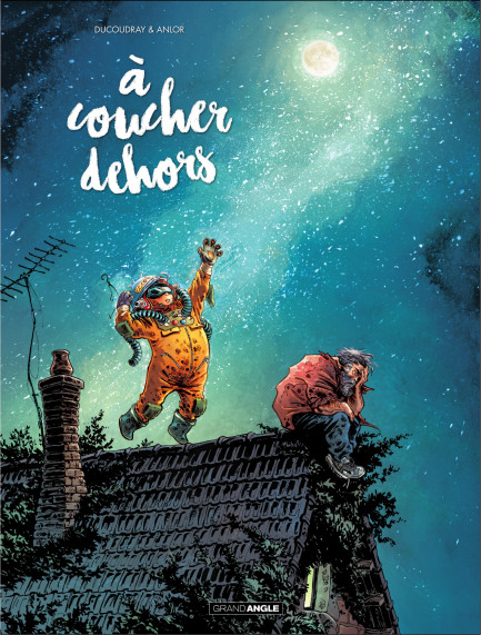 A coucher dehors A coucher dehors - Tome 1