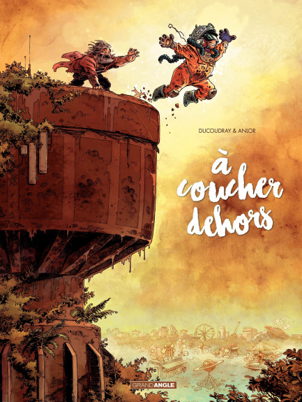 A coucher dehors A coucher dehors - Tome 2