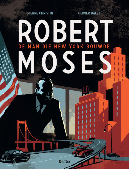 Robert Moses De man die New York bouwde