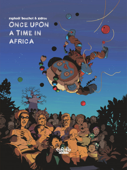 Zidrou-Beuchot's African Trilogy Once Upon a Time in Africa