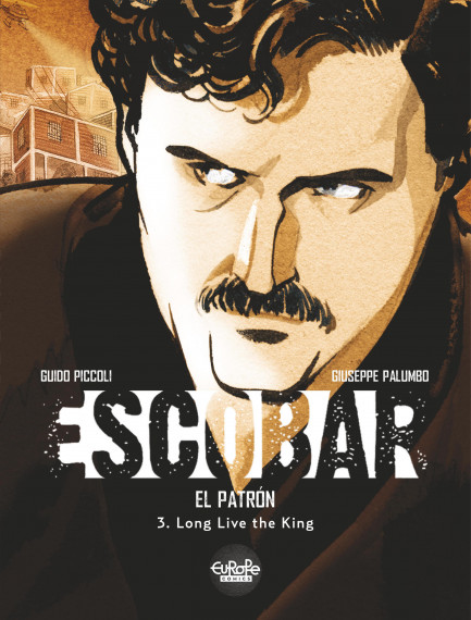 Pablo Escobar 3. Long Live the King