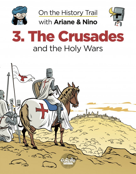On the History Trail with Ariane & Nino On the History Trail with Ariane & Nino 3. The Crusades