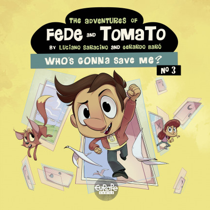 The Adventures of Fede and Tomato The Adventures of Fede and Tomato 3. Who's Gonna Save Me?