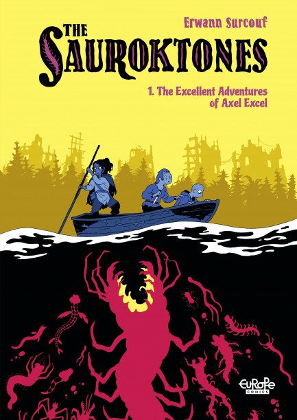 The Sauroktones The Sauroktones 1. The Excellent Adventures of Axel Excel