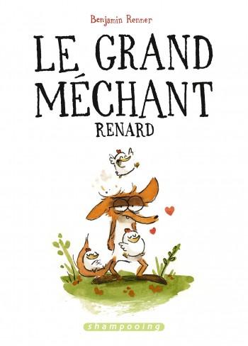 Le Grand Méchant Renard - Tome 0 | Benjamin Renner