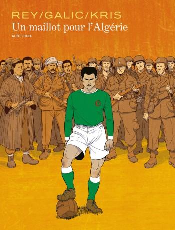 Un maillot pour l'Algérie - Tome 0 | Bertrand Galic